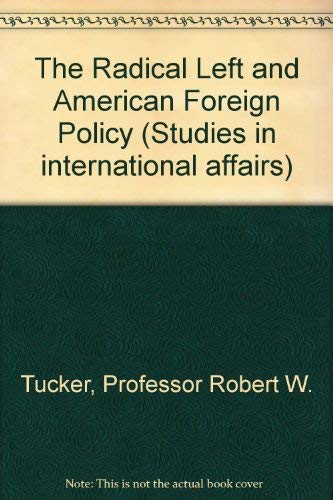 9780801812248: The Radical Left and American Foreign Policy