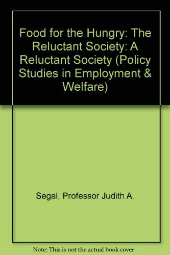 Food for the Hungry: The Reluctant Society (Policy Studies in Employment and Welfare, No. 3): ...