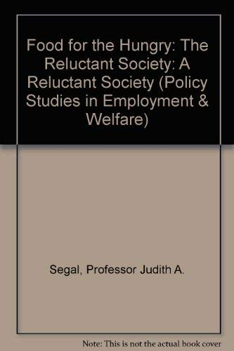FOOD FOR THE HUNGRY: The Reluctant Society: Segal, Judith A.