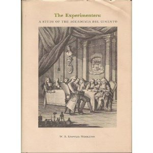 The experimenters. A study of the academia del Cimento.: MIDDLETON, W. E. Knowles.