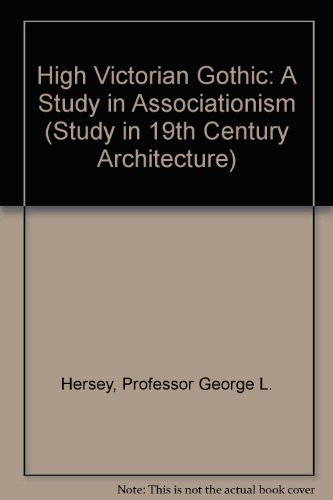High Victorian Gothic: A Study in Associationism: Hersey, George L.