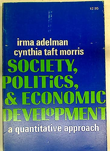 Society, Politics, and Economic Development: A Quantitative Approach.: Adelman, Irma