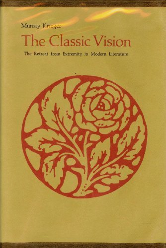 9780801813122: The Classic Vision, The Retreat from Extremity in Modern Literature