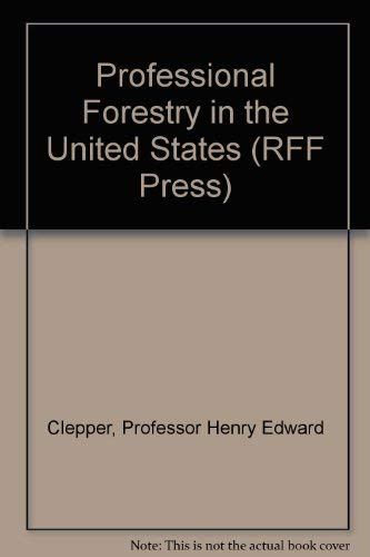 Professional Forestry in the United States (RFF Press): Clepper, Professor Henry Edward