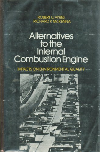 Alternatives to the Internal Combustion Engine: Impacts on Environmental Quality (RFF Press): Ayres...