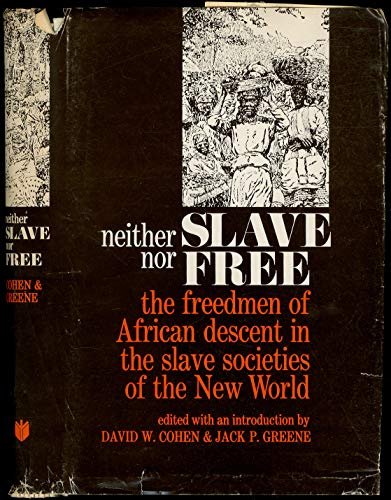 Neither Slave nor Free: The Freedman of
