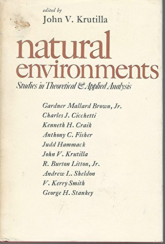 The Economics of Natural Environments: Studies in the Valuation of Commodity and Amenity Resources ...