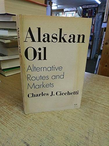 9780801814815: Alaskan Oil: Alternative Routes and Markets (RFF Press)