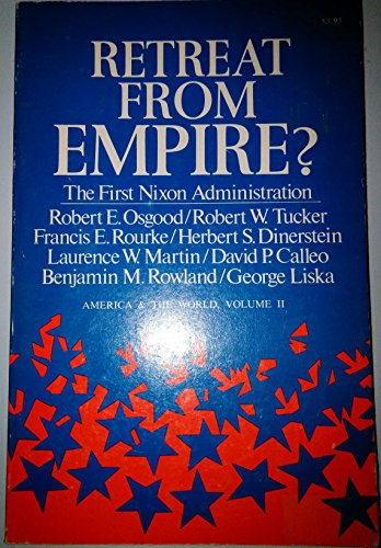 9780801814990: Retreat from Empire? The First Nixon Administration (America and the World)