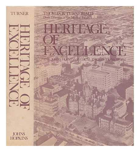 Heritage of Excellence: The Johns Hopkins Medical Institutions, 1914-1947