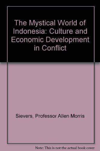 The Mystical World of Indonesia: Culture and Economic Development in Conflict: Professor Allen ...