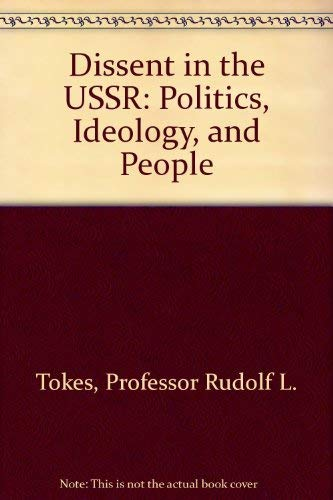 9780801816611: Dissent in the USSR: Politics, Ideology, and People