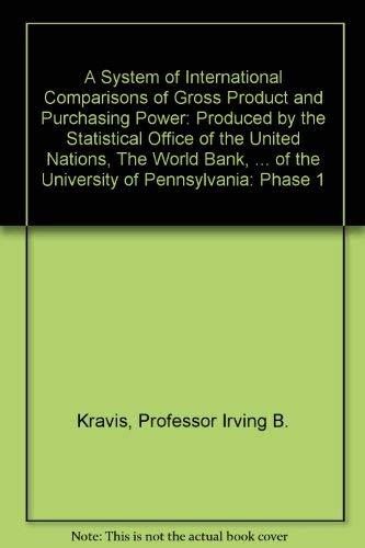 A System of International Comparisons of Gross Product and Purchasing Power: Produced by the ...