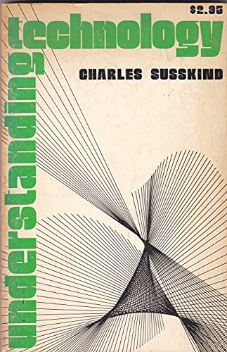Understanding Technology (History of Science and Technology): Susskind, Charles