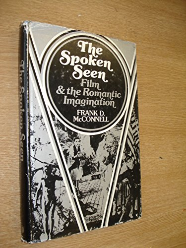 9780801817250: The Spoken Seen: Film and the Romantic Imagination
