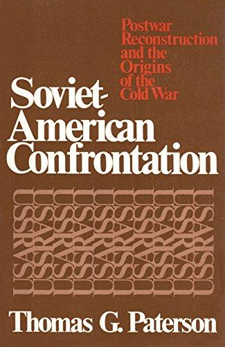 Soviet-American Confrontation: Postwar Reconstruction and the Origins: Professor Thomas G.