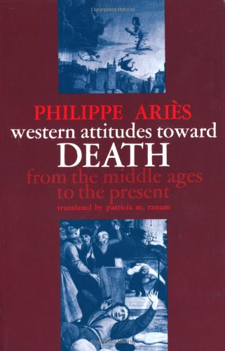 9780801817625: Western Attitudes toward Death: From the Middle Ages to the Present (The Johns Hopkins Symposia in Comparative History)