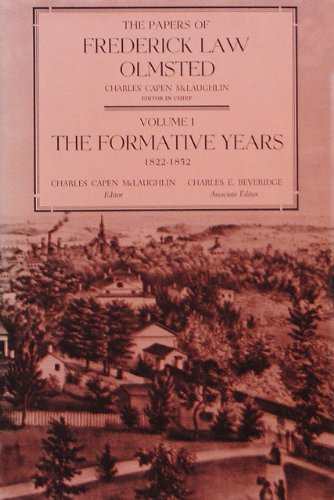 Papers of Frederick Law Olmsted: Volumes I-VI (Six volume set); The Formative Years 1822-1852; ...