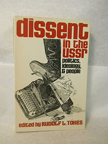 9780801818387: Dissent in the USSR: Politics, Ideology, and People