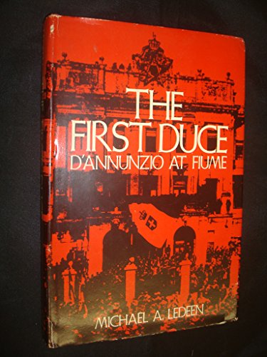 9780801818608: The First Duce: D'Annunzio at Fiume