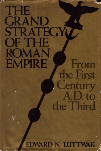 9780801818639: Grand Strategy of the Roman Empire: From the First Century A.D.to the Third