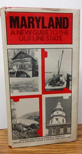 Maryland: A New Guide to the Old Line State (Studies in Maryland History and Culture): Edward C. ...