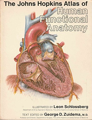 The Johns Hopkins Atlas of Human Functional Anatomy: Zuidema, George D. (MD)