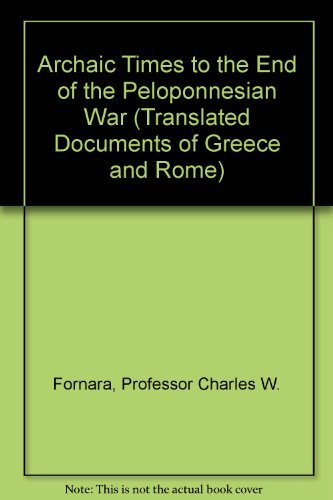 9780801818806: Archaic Times to the End of the Peloponnesian War (Translated Documents of Greece and Rome)