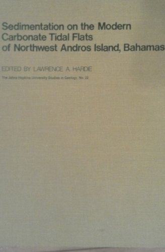 Sedimentation on the Modern Carbonate Tidal Flats of Northwest Andros Island, Bahamas: Lawrence A. ...