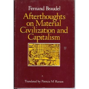 afterthoughts on material civilization and capitalism New listing fernand braudel / afterthoughts on material civilization  fernand braudel / afterthoughts on material civilization and capitalism pre-owned $1234.