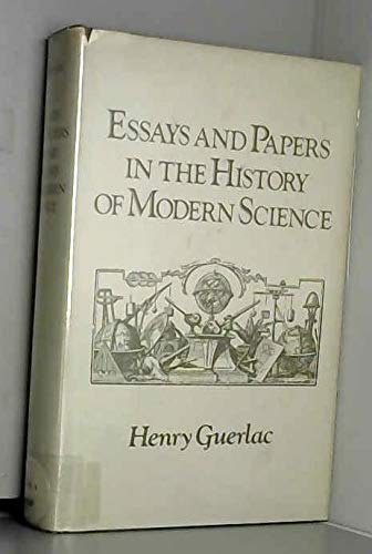 Essays and Papers in the History of Modern Science: Professor Henry Guerlac
