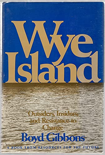9780801819360: Wye Island (Maryland): Outsiders, Insiders and Resistance to Change (James Rouse & Company)