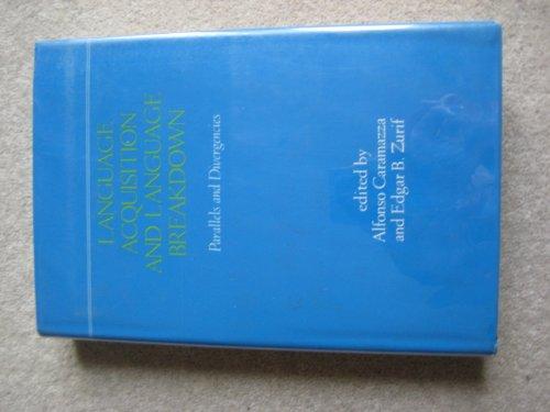 9780801819483: Language Acquisition and Language Breakdown: Parallels and Divergencies