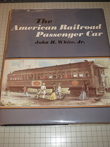 9780801819650: The American Railroad Passenger Car (Johns Hopkins Studies in the History of Technology)