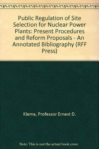 9780801819780: Public Regulation of Site Selection for Nuclear Power Plants: Present Procedures and Reform Proposals - An Annotated Bibliography (RFF Press)