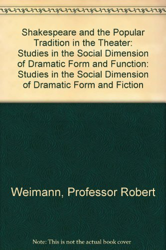 9780801819858: Shakespeare and the Popular Tradition in the Theater: Studies in the Social Dimension of Dramatic Form and Function: Studies in the Social Dimension of Dramatic Form and Fiction
