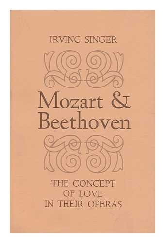 9780801819872: Mozart and Beethoven: The Concept of Love in Their Operas