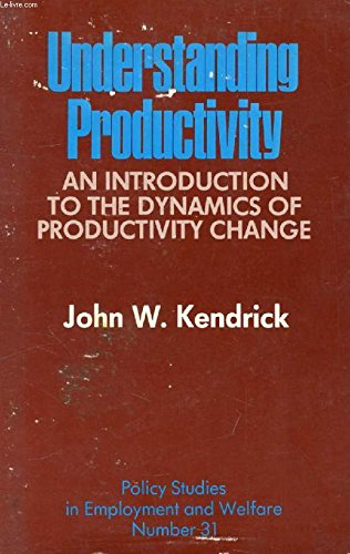 Understanding Productivity: An Introduction to the Dynamics of Productivity Change (Policy Studies ...