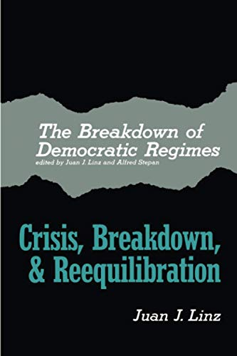 9780801820090: The Breakdown of Democratic Regimes: Crisis, Breakdown and Reequilibration