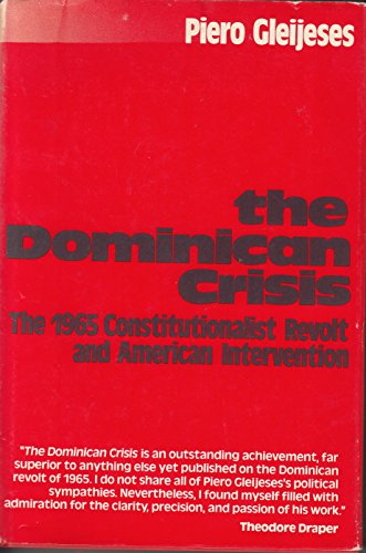 The Dominican Crisis: The 1965 Constitutionalist Revolt and American Intervention