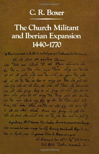 9780801820427: The Church Militant and Iberian Expansion, 1440-1770 (The Johns Hopkins Symposia in Comparative History)