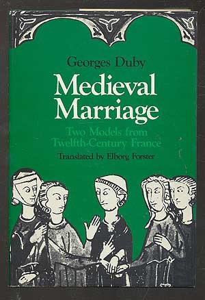 9780801820496: Medieval Marriage: Two Models from Twelfth-Century France (The Johns Hopkins Symposia in Comparative History)