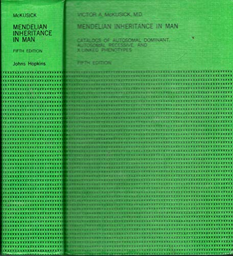 Mendelian Inheritance in Man : Catalogs of: Victor A. McKusick