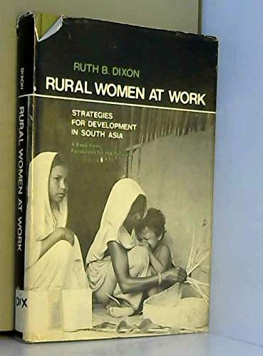 9780801821240: Rural Women at Work: Strategies for Development in South Asia (RFF Press)