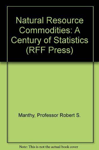 9780801821424: Natural Resource Commodities: A Century of Statistics (RFF Press)