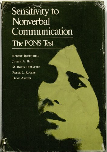 Sensitivity to Nonverbal Communication: The PONS Test: Robert Rosenthal, Judith A. Hall, M. Robin ...