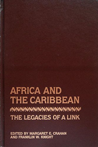 9780801821868: Africa and the Caribbean: The Legacies of a Link (Johns Hopkins Studies in Atlantic History and Culture)