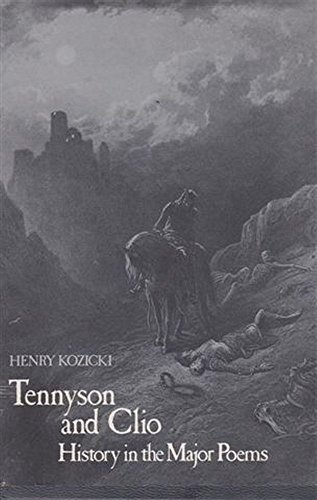 Tennyson and Clio: History in the Major: Professor Henry Kozicki