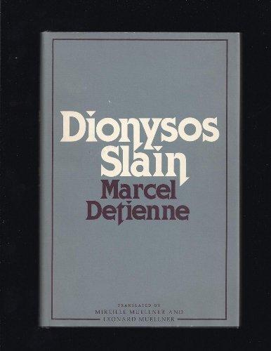 Dionysos Slain: Detienne, Marcel; Mireille and Leonard Muellner (transl.)