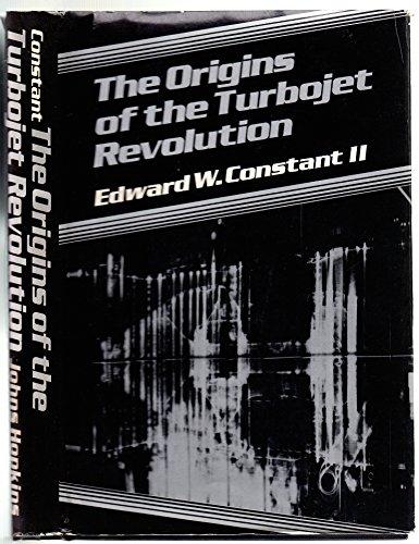 9780801822223: The Origins of the Turbojet Revolution